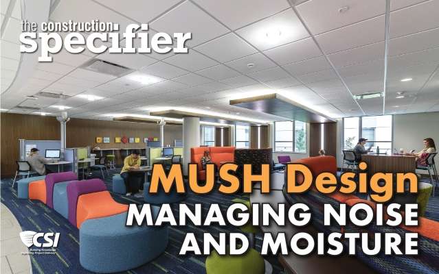 MUSH Design: Managing Noise and Moisture