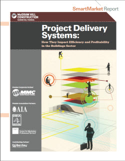 "The ""Project Delivery Systems SmartMarket Report,"" published by McGraw Hill Construction, examines various industry perspectives on choosing project delivery systems. Image courtesy McGraw Hill"