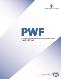 The 2015, Permanent Wood Foundation (PWF) Design Specification is adopted by reference in the 2015 International Residential Code (IRC) and 2015 International Building Code (IBC). Image courtesy AWC