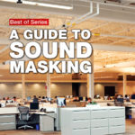 A new series of downloadable e-books kicks off with a look at specifying sound masking and acoustics solutions for various applications.
