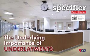The Construction Specifier's series of sponsored e-books continues with a focus on the importance of underlayments.